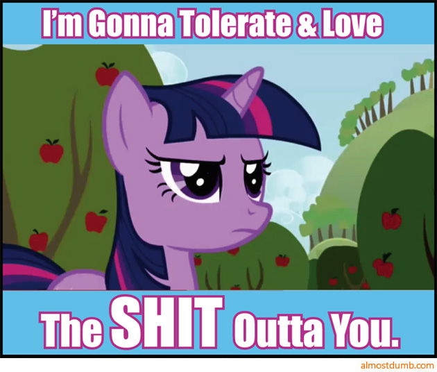 https://mlpforums.com/uploads/post_images/img-786240-1-i-will-tolerate-and-love-the-shit-out-of-you.jpg